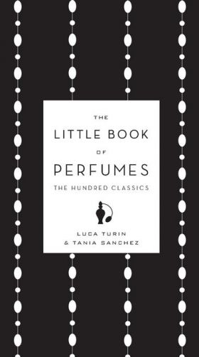 Turin, Luca and Tania Sanchez. The Little Book of Perfumes